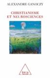 Alexandre Ganoczy - Christianisme et neurosciences - Pour une théologie de l'animal humain.