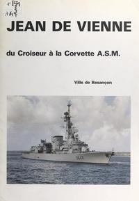 Alexandre Gauthier et Gilles Erny - Jean de Vienne - Du croiseur à la corvette A.S.M..