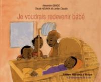 Alexandre Gbado et Claude Adjaka - Je voudrais redevenir bébé.