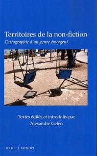 Alexandre Gefen - Territoires de la non-fiction. - Cartographie d''un genre émergent.