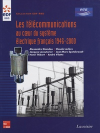 Alexandre Giandou et Claude Leclere - Les télécommunications au coeur du système électrique français - 1946-2000.