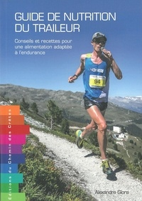 Alexandre Giora - Guide de nutrition du traileur - Conseils et recettes pour une alimentation adaptée à l'endurance.
