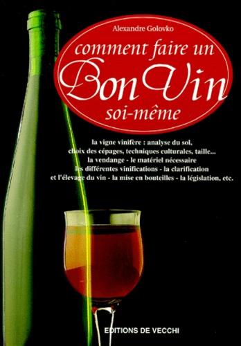 Alexandre Golovko - Comment faire un bon vin soi-même.