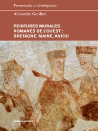 Alexandre Gordine - Peintures murales romanes de l'ouest - Bretagne, Maine, Anjou.