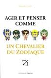 Alexandre Goube - Agir et penser comme un chevalier du zodiaque.