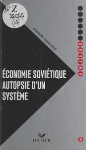 Alexandre Gourevitch - Economie soviétique, autopsie d'un système.