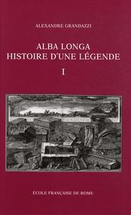 Alexandre Grandazzi - Alba Longa, histoire d'une légende - Recherches sur l'archéologie, la religion, les traditions de l'ancien Latium, 2 volumes.