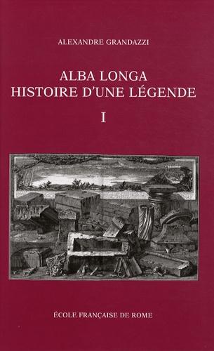 Alba Longa, histoire d'une légende. Recherches sur l'archéologie, la religion, les traditions de l'ancien Latium, 2 volumes
