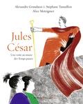 Alexandre Grandazzi et Stéphane Tamaillon - Jules César - Une visite au musée des Temps passés.