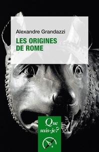 Alexandre Grandazzi - Les origines de Rome.