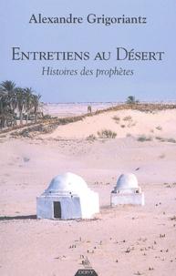 Alexandre Grigoriantz - Entretiens au désert - Histoires de prophètes.
