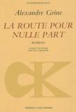 Alexandre Grine - La route pour nulle part.