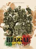Alexandre Grondeau - Reggae Ambassadors - La légende du reggae.