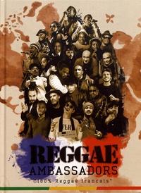 Alexandre Grondeau et Julien Marsouin - Reggae Ambassadors - 100% Reggae français.