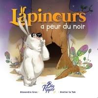 Alexandre Gros - Lapinours a peur du noir.