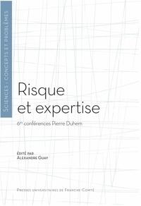 Alexandre Guay - Risque et expertise - 6 conférences Pierre Duhem.