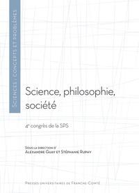 Alexandre Guay et Stéphanie Ruphy - Science, philosophie, société - 4e congrès de la Société de Philosophie des Sciences.