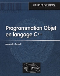 Alexandre Guidet - Programmation Objet en langage C++.
