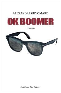 Alexandre Guyomard - OK Boomer.