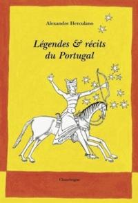 Alexandre Herculano - Légendes et récits du Portugal.