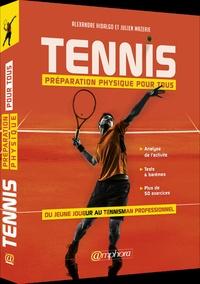 Alexandre Hidalgo et Julien Mazerie - Tennis - Préparation physique pour tous. Du jeune joueur au tennisman professionnel.