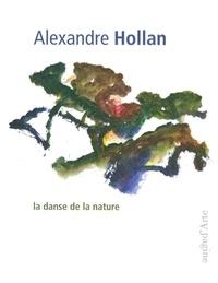 Alexandre Hollan - La danse de la nature.