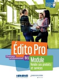 Alexandre Holle et Amandine Diogo - Français professionnel B1 Edito Pro - Module vendre ses produits et services.