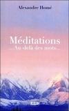 Alexandre Homé - Méditations - ... Au-delà des mots....