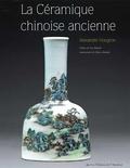 Alexandre Hougron - La céramique chinoise ancienne.
