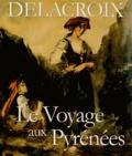 Alexandre Hurel - Delacroix - Le Voyage aux Pyrénées.
