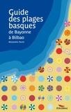 Alexandre Hurel - Guide des plages basques - De Bayonne à Bilbao.