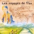 Alexandre Ilic et Camille Ledigarcher - Les voyages de Van - Ce carnet de voyage raconte la véritable histoire de la vie de Marcel Van.