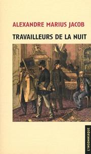 Alexandre Jacob - Travailleurs de la nuit.