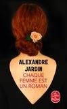 Alexandre Jardin - Chaque femme est un roman.