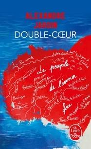 Alexandre Jardin - Double-Coeur.