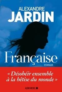 Alexandre Jardin - Française.