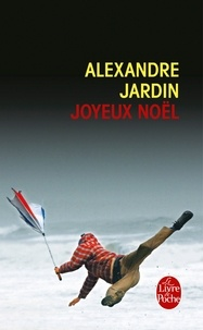 Alexandre Jardin - Joyeux Noël.