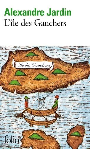 Alexandre Jardin - L'île des gauchers.
