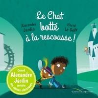 Alexandre Jardin - Le Chat botté à la rescousse !.