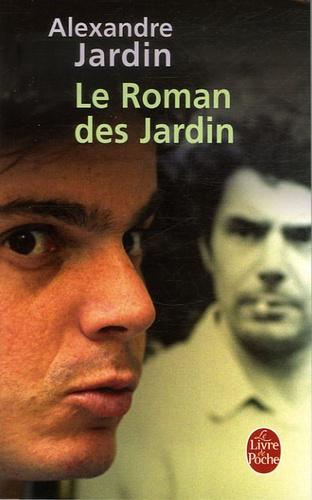 Alexandre Jardin - Le Roman des Jardin.