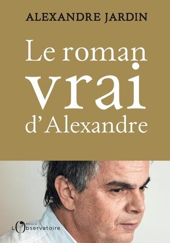 Le roman vrai d'Alexandre. Aveux