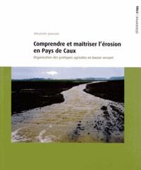 Alexandre Joannon - Comprendre et maîtriser l'érosion en Pays de Caux - Organisation des pratiques agricoles en bassin versant.
