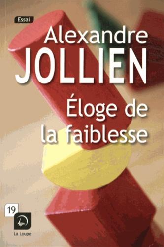 Alexandre Jollien - Eloge de la faiblesse.