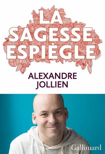 La sagesse espiègle - Alexandre Jollien - Format PDF - 9782072717291 - 12,99 €