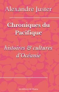 Alexandre Juster - Chroniques du Pacifique - Histoires & cultures d'Océanie.