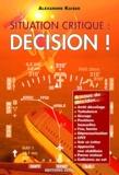 Alexandre Kaiser - Situation critique : décision !.