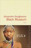 Alexandre Kauffmann - Black museum.