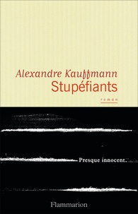 Alexandre Kauffmann - Stupéfiants.