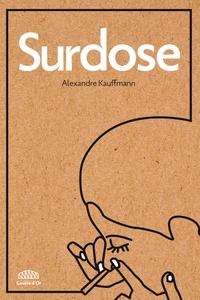 Alexandre Kauffmann - Surdose.