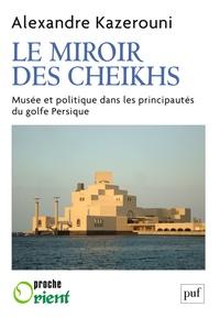 Galabria.be Le miroir des cheikhs - Musée et politique dans les principautés du golfe Persique Image